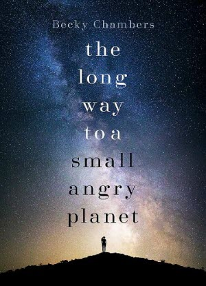 Wayfarers:  1 - The Long Way to a Small, Angry Planet