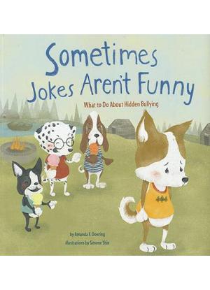 No More Bullies:  Sometimes Jokes Aren't Funny