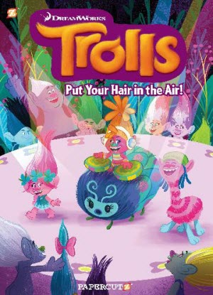 Trolls:  2 - Put Your Hair in the Air