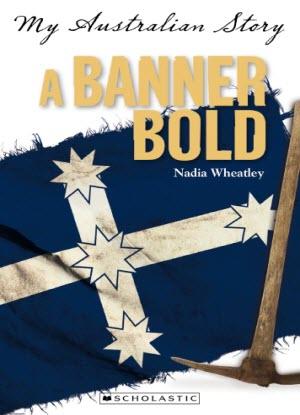 My Australian Story: A Banner Bold