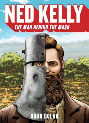 Ned Kelly:  The Man behind the Mask