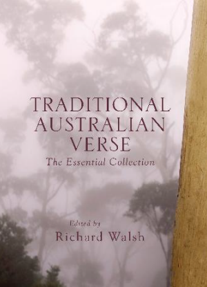Traditional Australian Verse - The Essential Collection