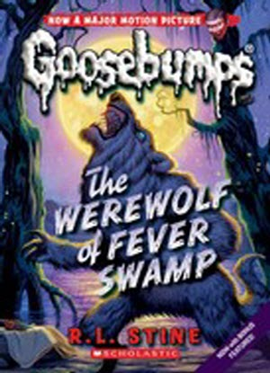 Goosebumps Classic:  11 - Werewolf of Fever Swamp