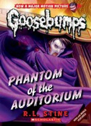 Goosebumps Classic:  20 - Phantom of the Auditorium