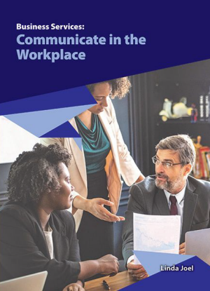 Business Services:  Communicate in the Workplace [Workbook]