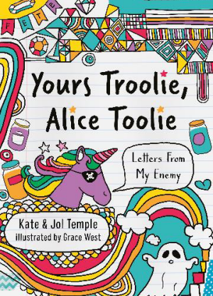 Yours Troolie, Alice Toolie:  Letters from my Enemy