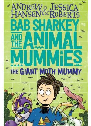 Bab Sharkey and the Animal Mummies:  2 - The Giant Moth Mummy