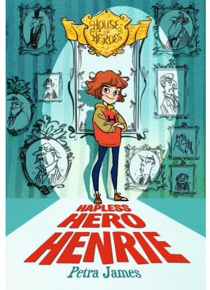 House of Heroes:  1 - Hapless Hero Henrie