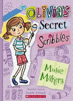 Olivia's Secret Scribbles:  7  -  The Music Makers