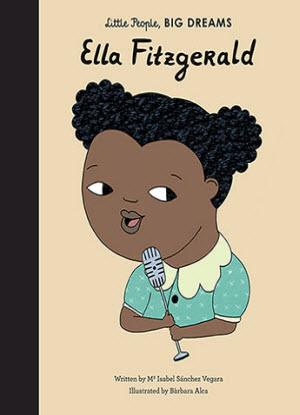 Little People, Big Dreams:  Ella Fitgerald