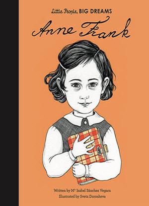 Little People, Big Dreams:  Anne Frank