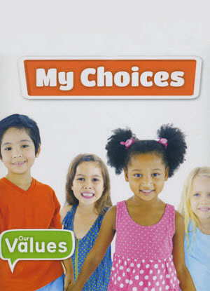 Our Values:  My Choices