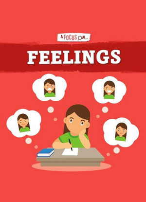 A Focus on:  Feelings