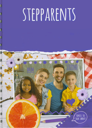 Topics to Talk about:  Stepparents
