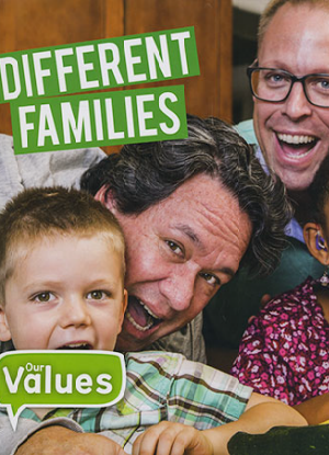 Our Values:  Different Families