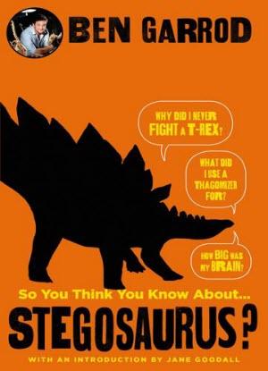 So You Think You Know about ...Stegosaurus?