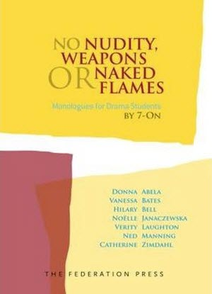 No Nudity, Weapons or Naked Flames: Monologues for Drama Students