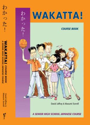 Wakatta! A Senior High School Japanese Course [Coursebook]