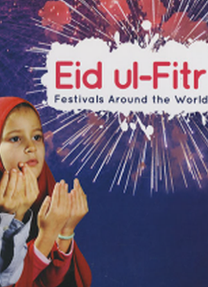 Festivals around the World: Eid ul-Fitr