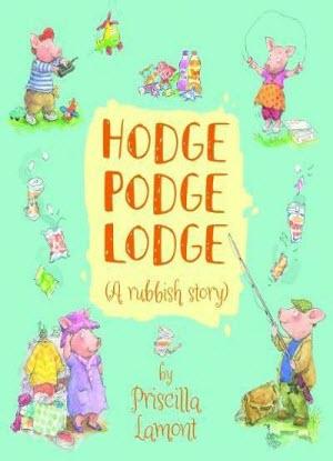 Hodge Podge Lodge [A Rubbish Story]