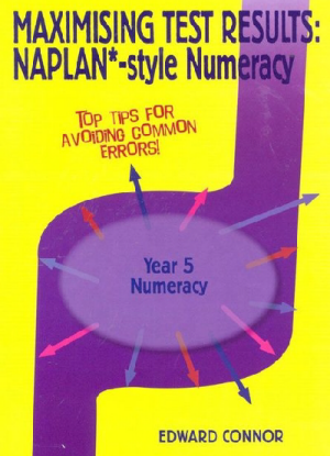 Maximising Test Results - Naplan*-style Numeracy:  Year 5 - Numeracy + Cdrom