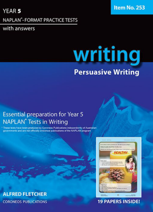 Naplan-Format Practice Tests with Answers:  Year 5 - Persuasive Writing