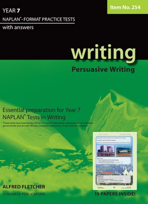Naplan-Format Practice Tests with Answers:  Year 7 - Persuasive Writing