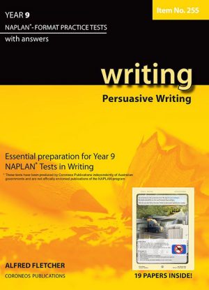Naplan-Format Practice Tests with Answers:  Year 9 - Persuasive Writing
