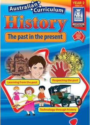 Australian Curriculum History:  Year 2 - The Past in the Present