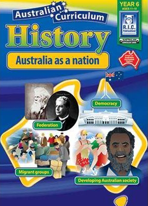 Australian Curriculum History:  Year 6 - Australia as a Nation