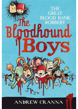 The Bloodhound Boys: 1 - The Great Blood Bank Robbery