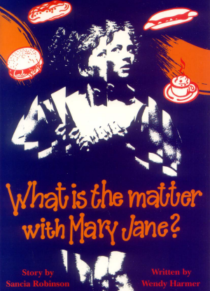 What is the Matter with Mary Jane? [The Play]