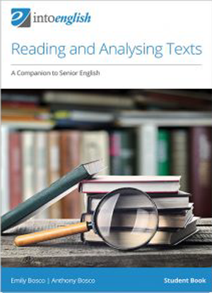 Into English: Reading and Analysing Texts - A Companion to Senior English - Student Book