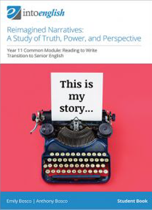 Into English: Reimagined Narratives - A Study of Truth, Power, and Perspective - Student Book