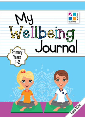 My Wellbeing Journal:  Primary Years 1 to 2