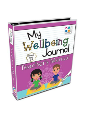 My Wellbeing Journal:  Teachers Manual - Years 3 and 4