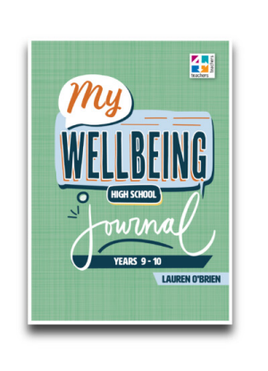 My Wellbeing Journal:  Years  9 and 10