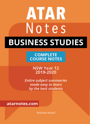 ATARNotes:  Business Studies - Complete Course Notes NSW Year 12 (2019-2020)