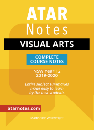 ATARNotes:  Visual Arts - Complete Course Notes NSW Year 12 [2019-2020]