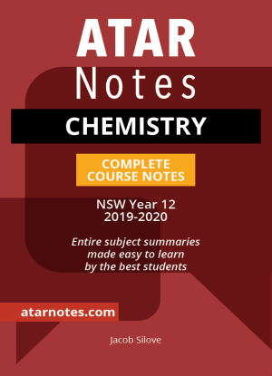 ATARNotes:  Chemistry - Complete Course Notes NSW Year 12 [2019-2020]