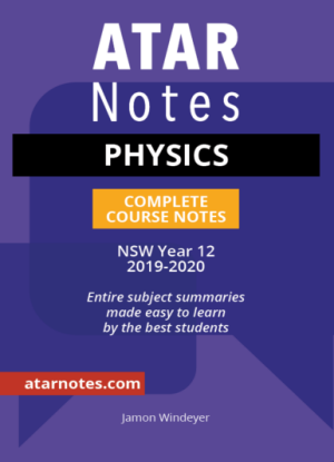 ATARNotes:  Physics - Complete Course Notes NSW Year 12 [2019-2020]