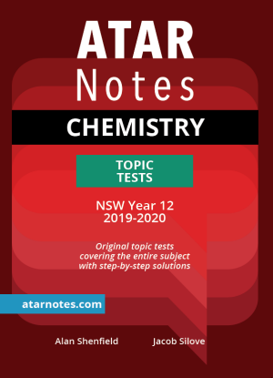 ATARNotes:  Chemistry - Topic Tests NSW Year 12 [2019-2020]