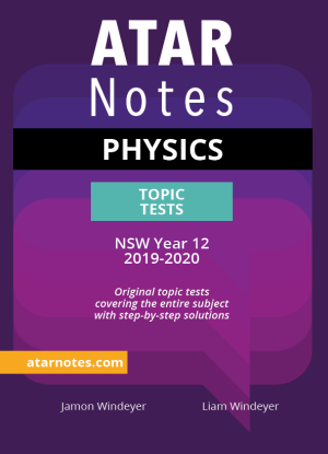 ATARNotes:  Physics - Topic Tests NSW Year 12  [2019-2020]