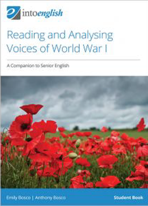 Into English: Reading and Analysing Voices of WWI - A Companion to Senior English - Student Book