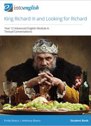 Into English:  King Richard III & Looking for Richard - Student Book