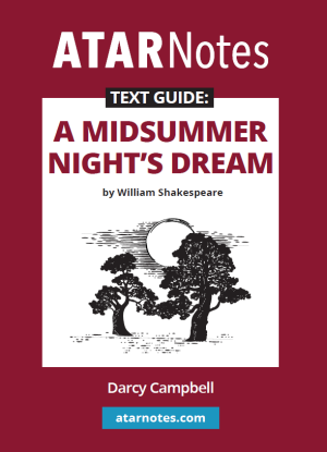 ATARNotes Text Guide:  William Shakespeare's a Midsummer Night's Dream