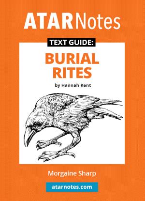 ATARNotes Text Guide:  Hannah Kent's Burial Rites