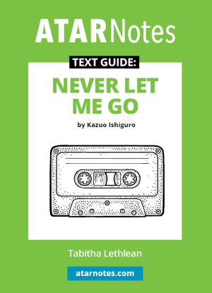 ATARNotes Text Guide:  Kazuo Ishiguro's Never Let Me Go