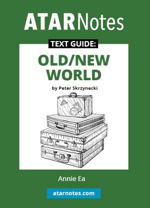 ATARNotes Text Guide:  Peter Skzynecki's Old/New World