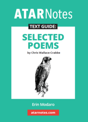 ATARNotes Text Guide:  Chris Wallace-Crabbe 's Selected Poems
